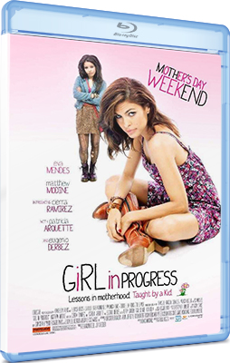 Girl in Progress (2011) FULLHD 1080P ITA/ENG DTS/AC3 5.1 Sub